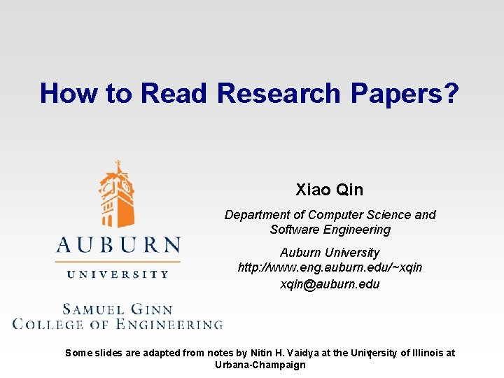 How to Read Research Papers? Xiao Qin Department of Computer Science and Software Engineering