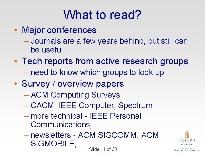 What to read? • Major conferences – Journals are a few years behind, but