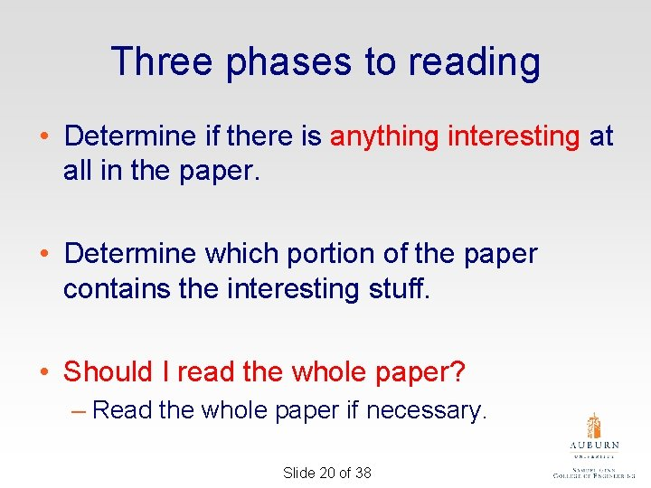 Three phases to reading • Determine if there is anything interesting at all in