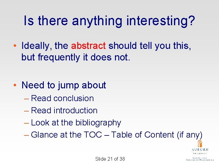 Is there anything interesting? • Ideally, the abstract should tell you this, but frequently