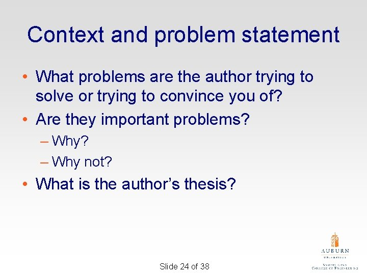 Context and problem statement • What problems are the author trying to solve or