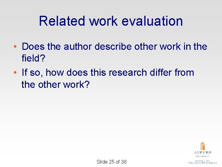 Related work evaluation • Does the author describe other work in the field? •