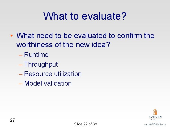 What to evaluate? • What need to be evaluated to confirm the worthiness of