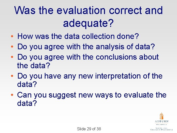 Was the evaluation correct and adequate? • How was the data collection done? •