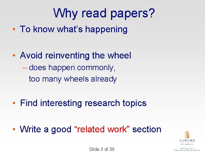 Why read papers? • To know what's happening • Avoid reinventing the wheel –