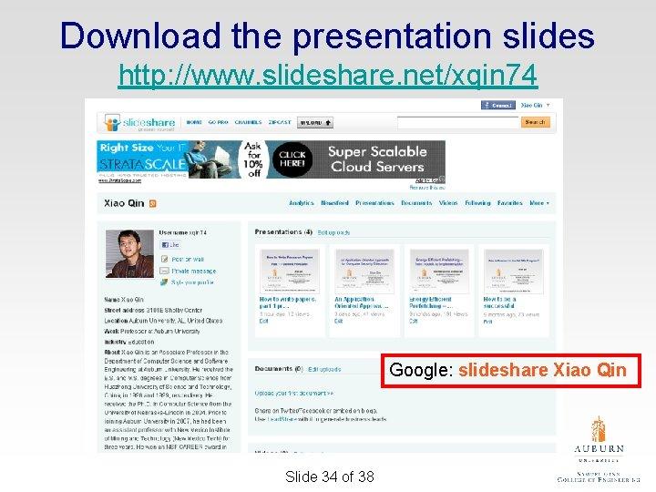 Download the presentation slides http: //www. slideshare. net/xqin 74 Google: slideshare Xiao Qin Slide