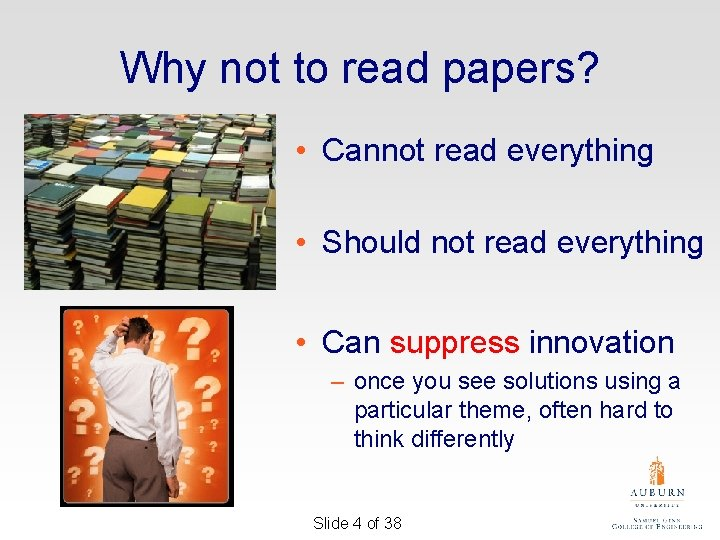 Why not to read papers? • Cannot read everything • Should not read everything