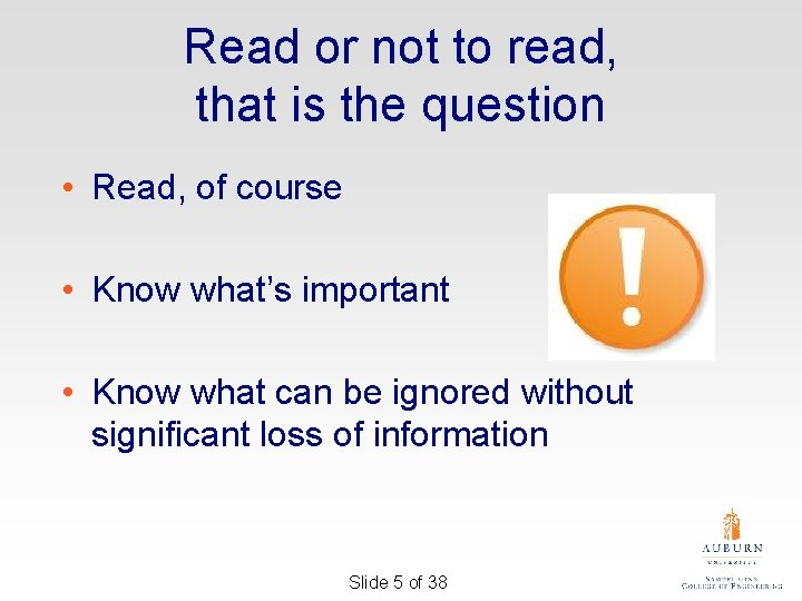 Read or not to read, that is the question • Read, of course •