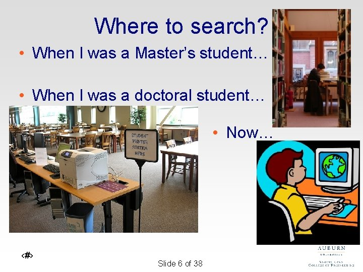 Where to search? • When I was a Master's student… • When I was