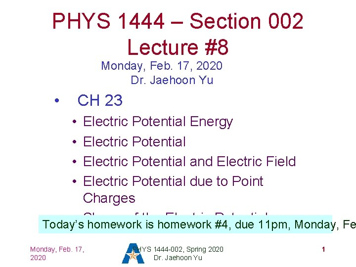 PHYS 1444 – Section 002 Lecture #8 Monday, Feb. 17, 2020 Dr. Jaehoon Yu