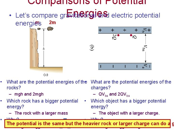• Comparisons of Potential Energies Let's compare gravitational and electric potential m energies