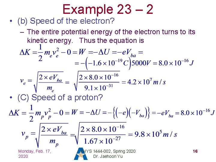 Example 23 – 2 • (b) Speed of the electron? – The entire potential