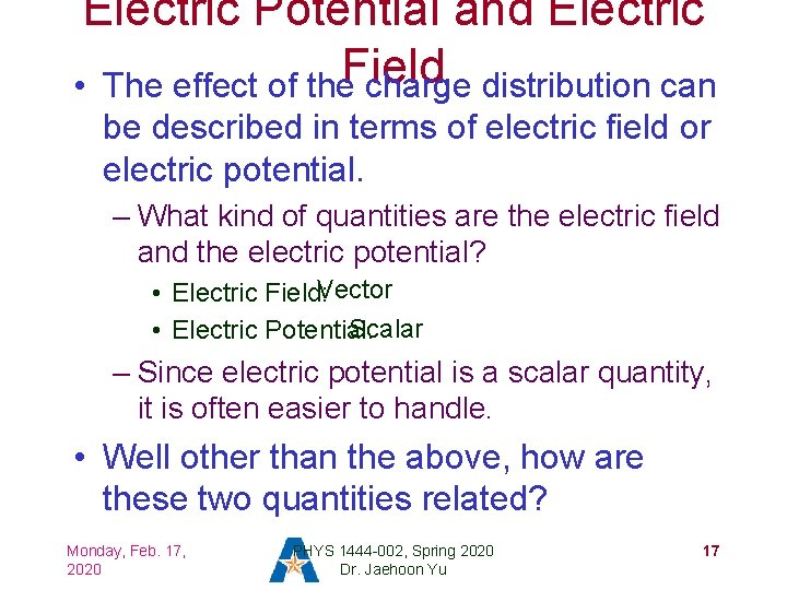 Electric Potential and Electric Field • The effect of the charge distribution can be