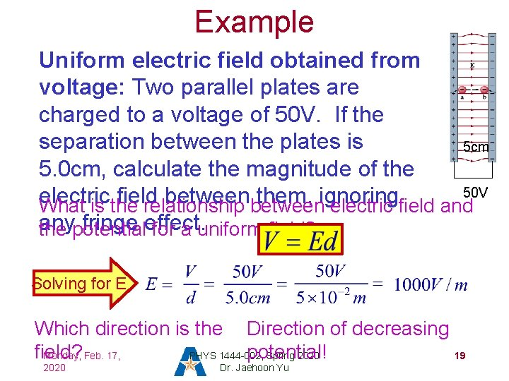 Example Uniform electric field obtained from voltage: Two parallel plates are charged to a