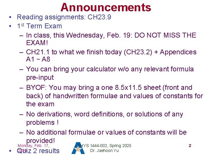 Announcements • Reading assignments: CH 23. 9 • 1 st Term Exam – In
