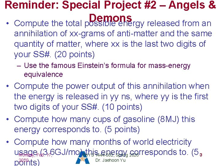 Reminder: Special Project #2 – Angels & Demons • Compute the total possible energy