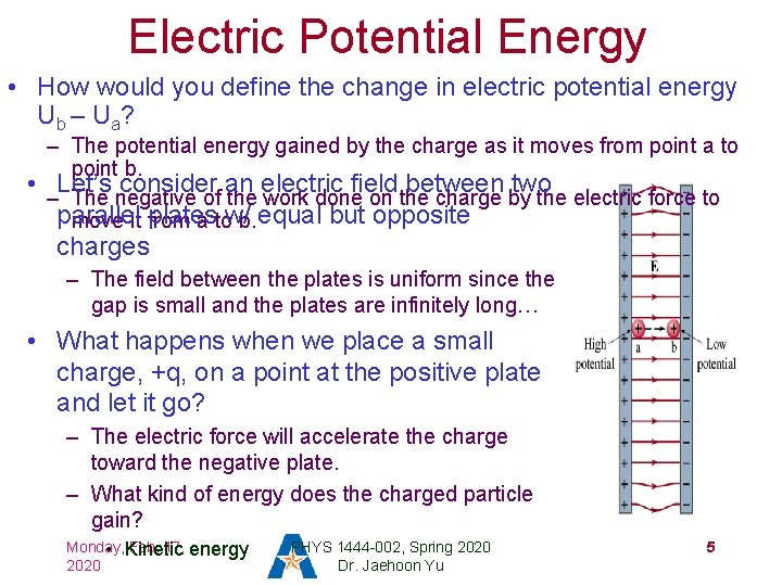 Electric Potential Energy • How would you define the change in electric potential energy