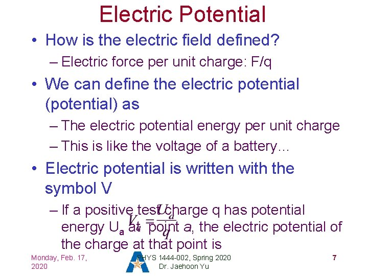 Electric Potential • How is the electric field defined? – Electric force per unit