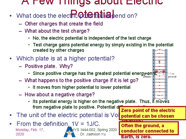 • A Few Things about Electric What does the electric potential depend on?