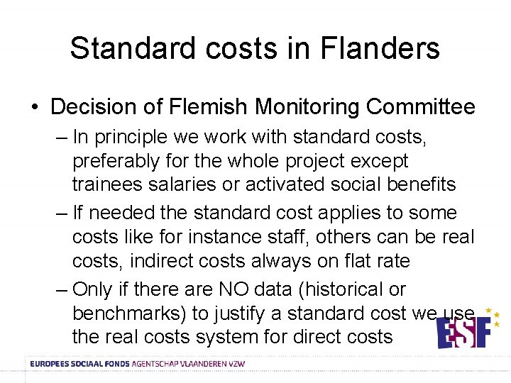 Standard costs in Flanders • Decision of Flemish Monitoring Committee – In principle we