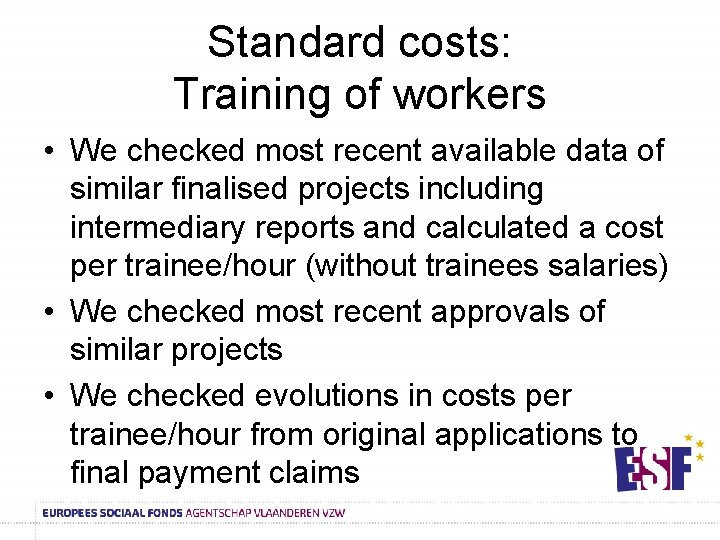 Standard costs: Training of workers • We checked most recent available data of similar