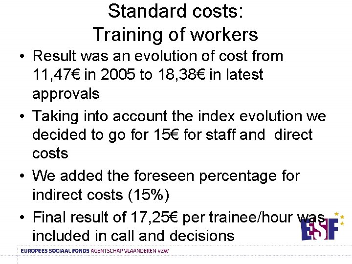Standard costs: Training of workers • Result was an evolution of cost from 11,