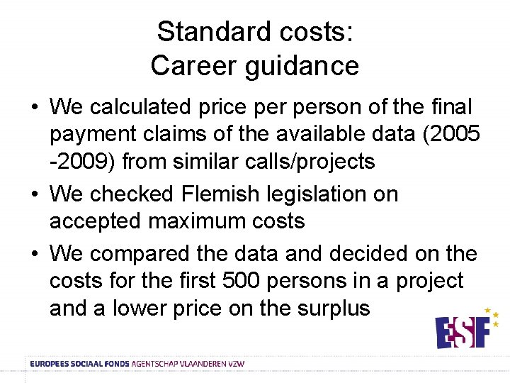 Standard costs: Career guidance • We calculated price person of the final payment claims