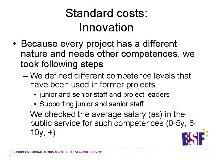 Standard costs: Innovation • Because every project has a different nature and needs other