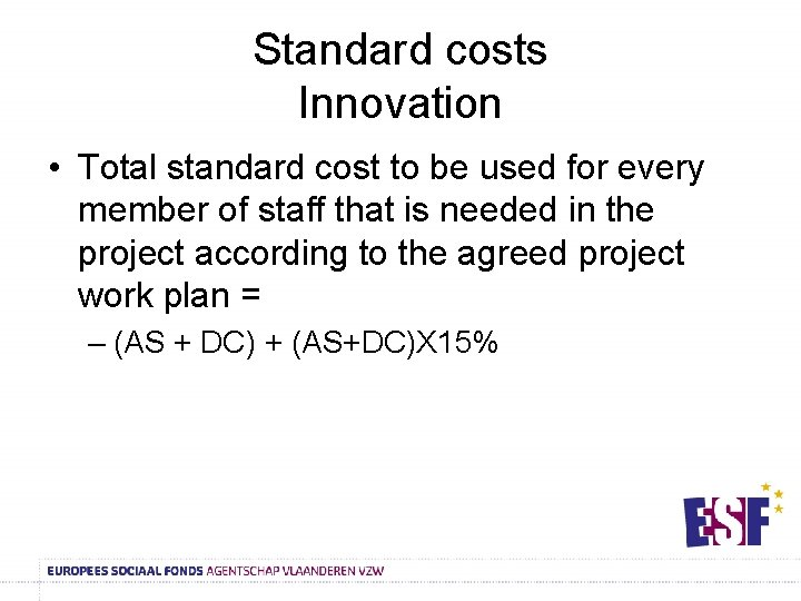 Standard costs Innovation • Total standard cost to be used for every member of