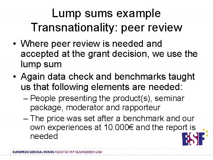 Lump sums example Transnationality: peer review • Where peer review is needed and accepted