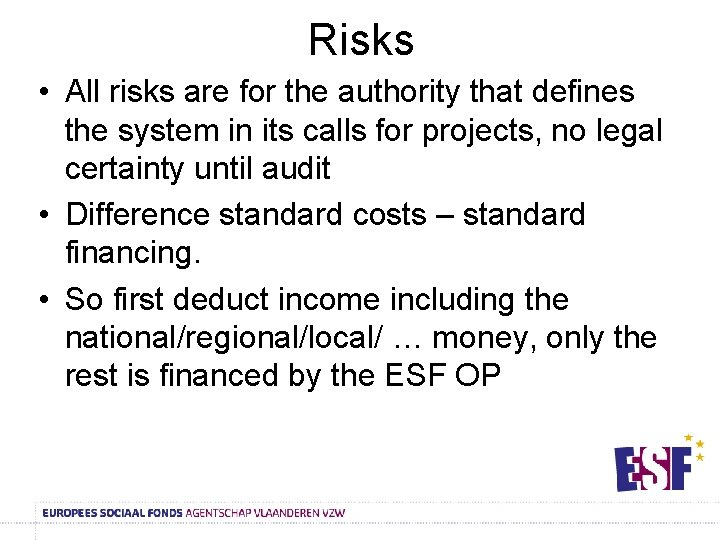 Risks • All risks are for the authority that defines the system in its