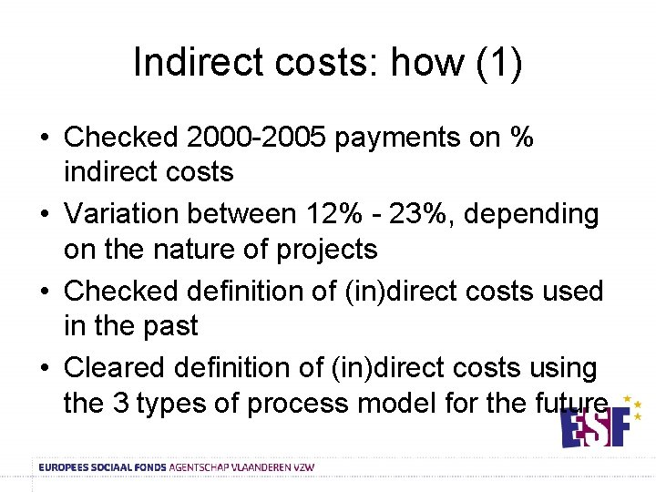 Indirect costs: how (1) • Checked 2000 -2005 payments on % indirect costs •