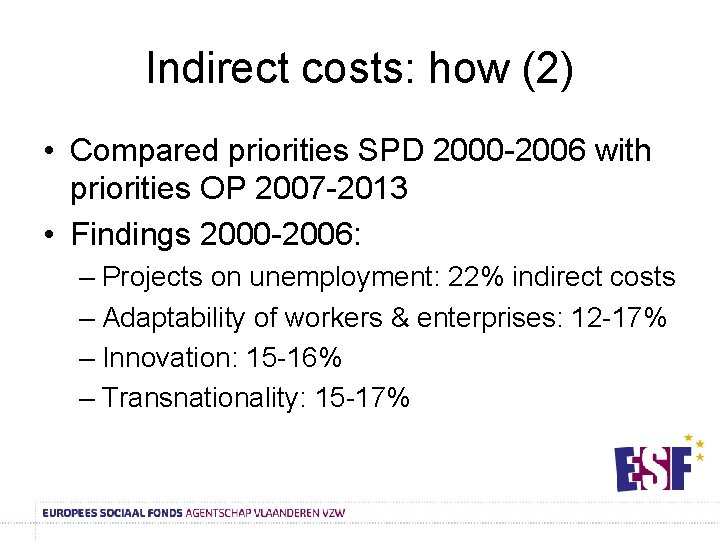Indirect costs: how (2) • Compared priorities SPD 2000 -2006 with priorities OP 2007