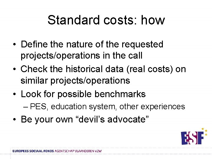 Standard costs: how • Define the nature of the requested projects/operations in the call