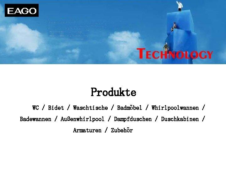 Produkte    WC / Bidet / Waschtische / Badmöbel / Whirlpoolwannen / Badewannen / Außenwhirlpool