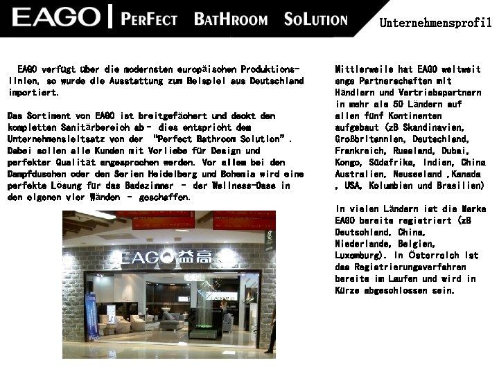 Unternehmensprofil EAGO verfügt über die modernsten europäischen Produktionslinien, so wurde die Ausstattung zum Beispiel