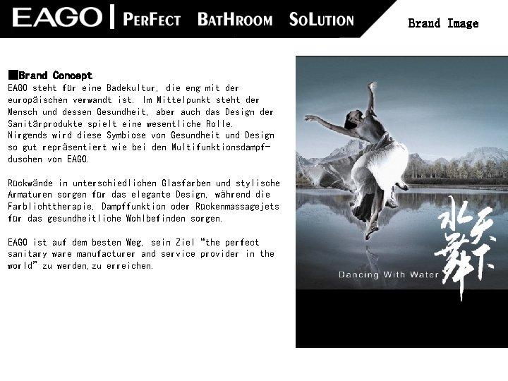 Brand Image ■Brand Concept EAGO steht für eine Badekultur, die eng mit der europäischen