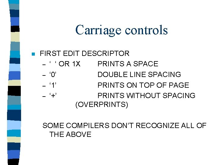 Carriage controls n FIRST EDIT DESCRIPTOR – ' ' OR 1 X PRINTS A