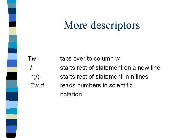 More descriptors Tw / n(/) Ew. d tabs over to column w starts rest