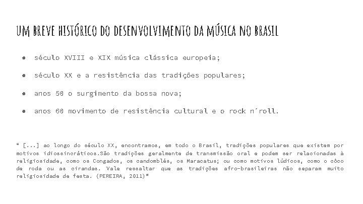 um breve histórico do desenvolvimento da música no brasil ● século XVIII e XIX