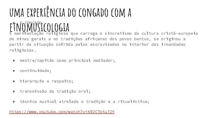 uma experiência do congado com a etnomusicologia ● O CONGADO É manifestação religiosa que