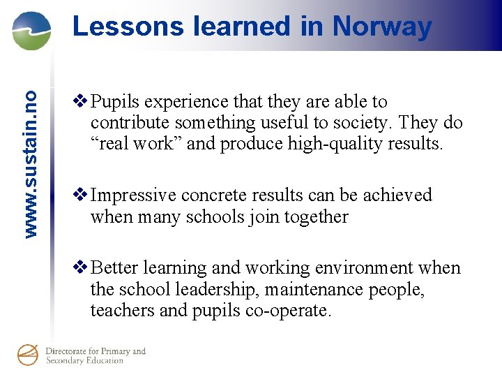 www. sustain. no Lessons learned in Norway v Pupils experience that they are able