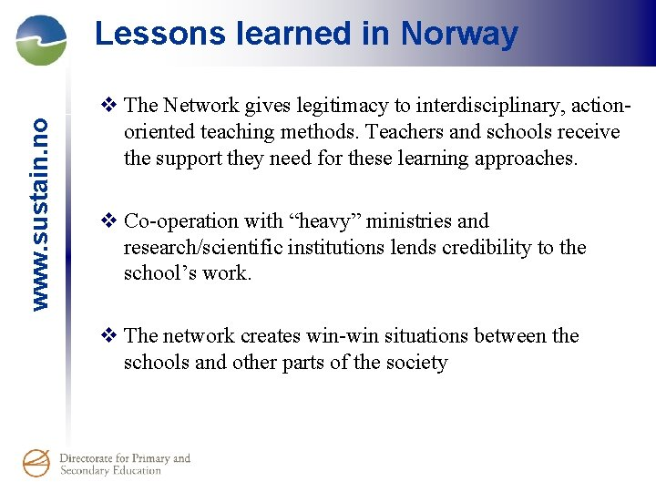 www. sustain. no Lessons learned in Norway v The Network gives legitimacy to interdisciplinary,