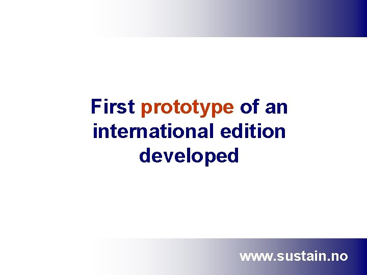 First prototype of an international edition developed www. sustain. no
