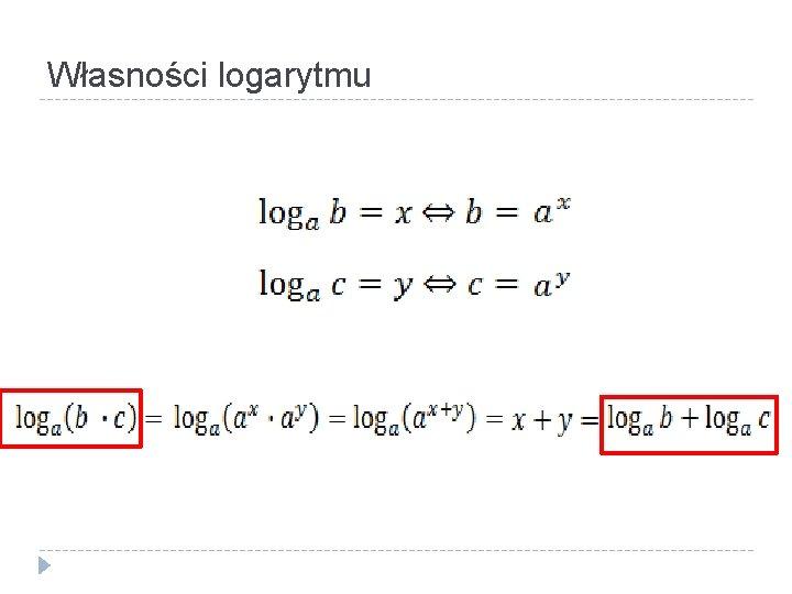 Własności logarytmu