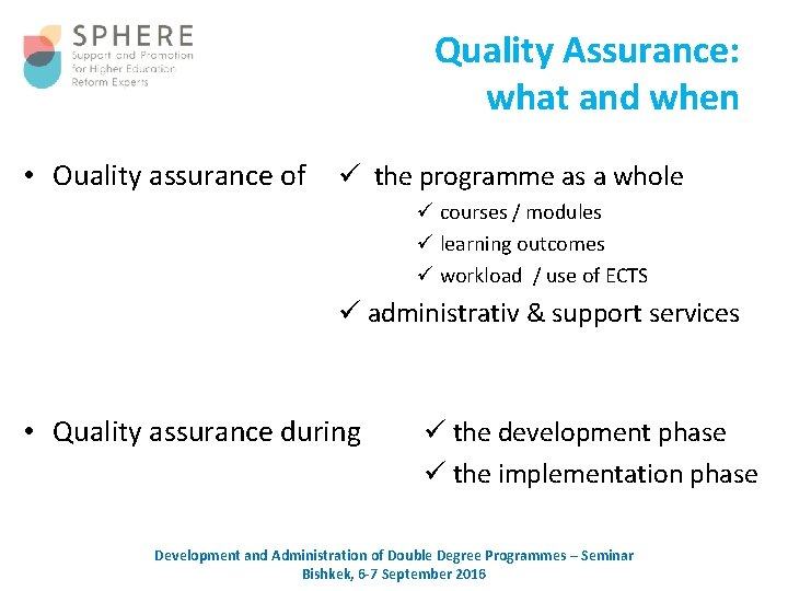 Quality Assurance: what and when • Ouality assurance of the programme as a whole