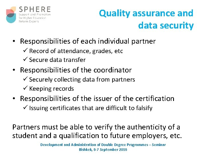Quality assurance and data security • Responsibilities of each individual partner Record of attendance,