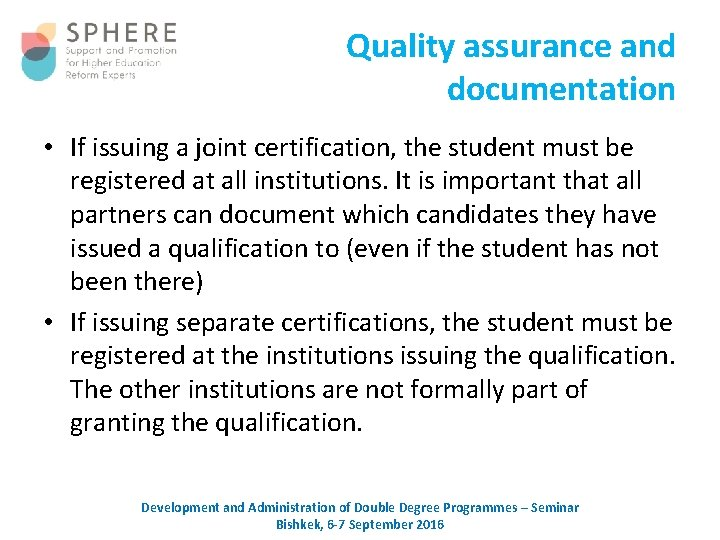 Quality assurance and documentation • If issuing a joint certification, the student must be