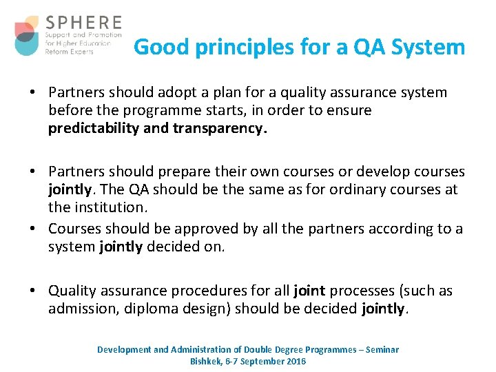 Good principles for a QA System • Partners should adopt a plan for a