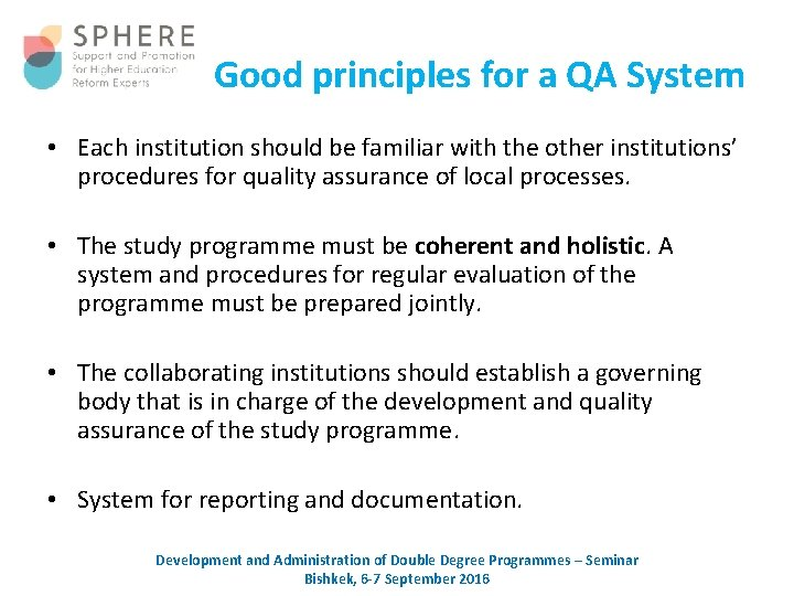 Good principles for a QA System • Each institution should be familiar with the
